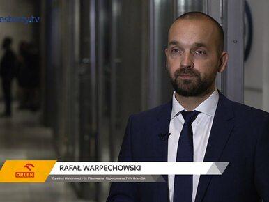 PKN Orlen SA, Rafał Warpechowski - Dyrektor Wykonawczy ds. Planowania,...