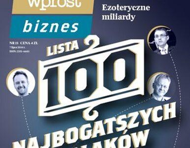 """WPROST BIZNES: pretendenci do ,,Listy 100 najbogatszych Polaków"""""""