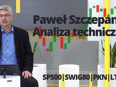 Paweł Szczepanik przedstawia: SP500, SWIG80, PKN, LTS | Analiza techniczna