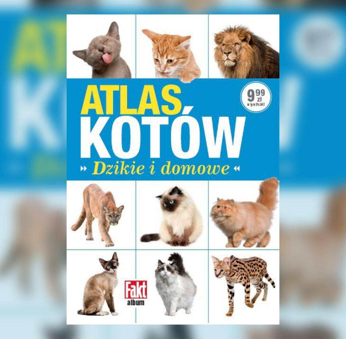 """""""Atlas Kotów: Dzikie i domowe"""""""